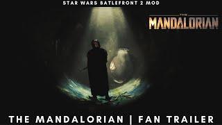 The Mandalorian mod Fan Trailer Star Wars Battlefront 2