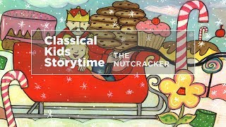 Classical Kids Storytime: The Nutcracker