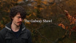 The Galway Shawl - Daniel Hester, sean-nós