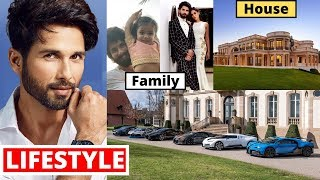 Shahid Kapoor Lifestyle 2020, Wife, Income, Son,House,Daughter,Cars,Family,Biography,Movies&NetWorth
