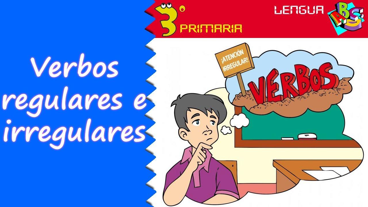 Lengua Castellana. 3º Primaria. Tema 10. Verbos regulares e irregulares