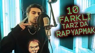 10 FARKLI TARZ'DA RAP YAPMAK !!