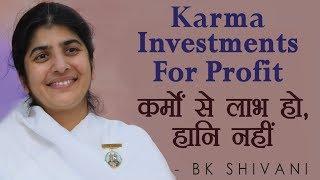 Karma Investments For Profit: BK Shivani (Hindi)