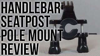 GoPro Handlebar / Seatpost / Pole Mount Review