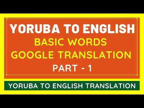 Yoruba to English Basic Words Translation #1 | Yoruba Language to English Translator From Google