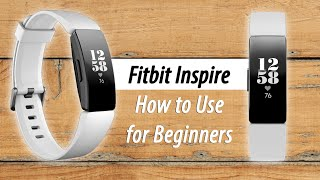 How To Use The Fitbit Inspire For Beginners