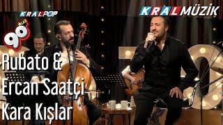 Kara Kışlar   Rubato & Ercan Saatçi