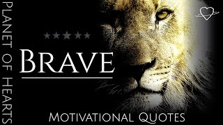 BRAVE   Be Brave As A Lion   Inspirational Quotes   Lion Motivation