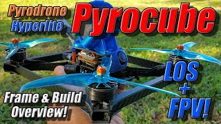 Pyrodrone Pyrocube!!! Frame & Build Overview with Maiden LOS & FPV Flight Footage!!!