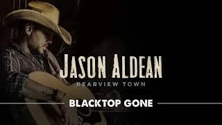 Jason Aldean   Blacktop Gone (Official Audio)