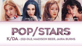 Gambar cover POP/STARS (LYRICS) - K/DA (Madison Beer, (G)I-DLE, Jaira Burns) [HAN/ROM/ENG]