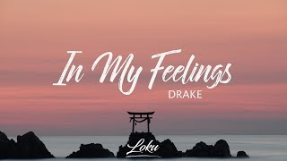 Drake   In My Feelings (Lyrics)