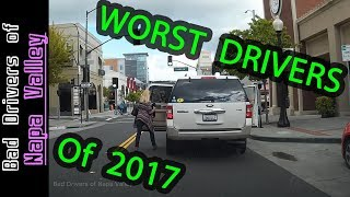 WORST DRIVERS of 2017 - Napa Valley California