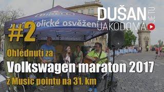 #2 Ohlédnutí za Volkswagen maraton 2017 z Music pointu na 31. km