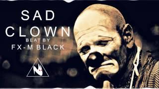 SAD CLOWN – BASE DE RAP INSTRUMENTAL USO LIBRE HIP HOP BEAT | Fx-M Black Beat's [2017]