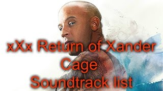 xXx Return of Xander Cage Soundtrack list
