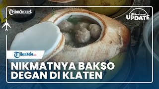 TRAVEL UPDATE: Mencicipi Nikmatnya Bakso Degan di Klaten