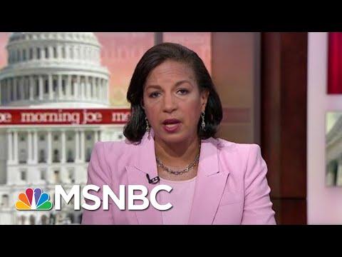 Susan Rice: President Donald Trump Is Making Us WeakerMorning JoeMSNBC