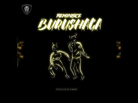 Reminisce - Burushaga Official Audio