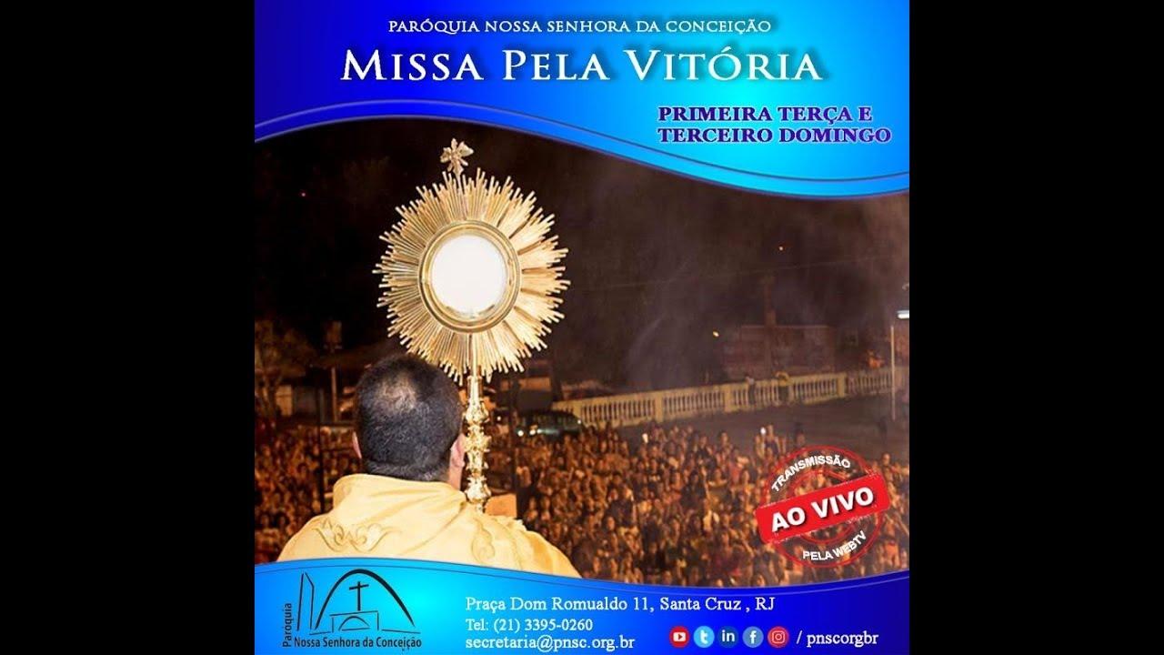 Missa Pela Vitória 15/04/2018