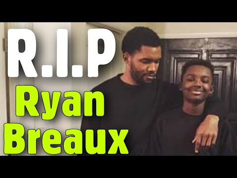 Ryan Breaux Younger Brother Dies at 18,