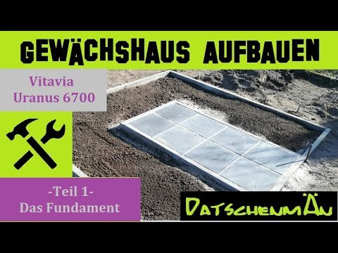 Vitavia Gewächshaus aufbauen - Teil 1- Das Fundament - Anleitung - Datschenmän baut - Folge 8
