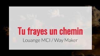Tu Frayes Un Chemin   Louange MCI  Way Maker
