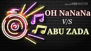 Abu_zada_v/s_OH_NaNaNa_Trance_mix_||_remix_song||Dj