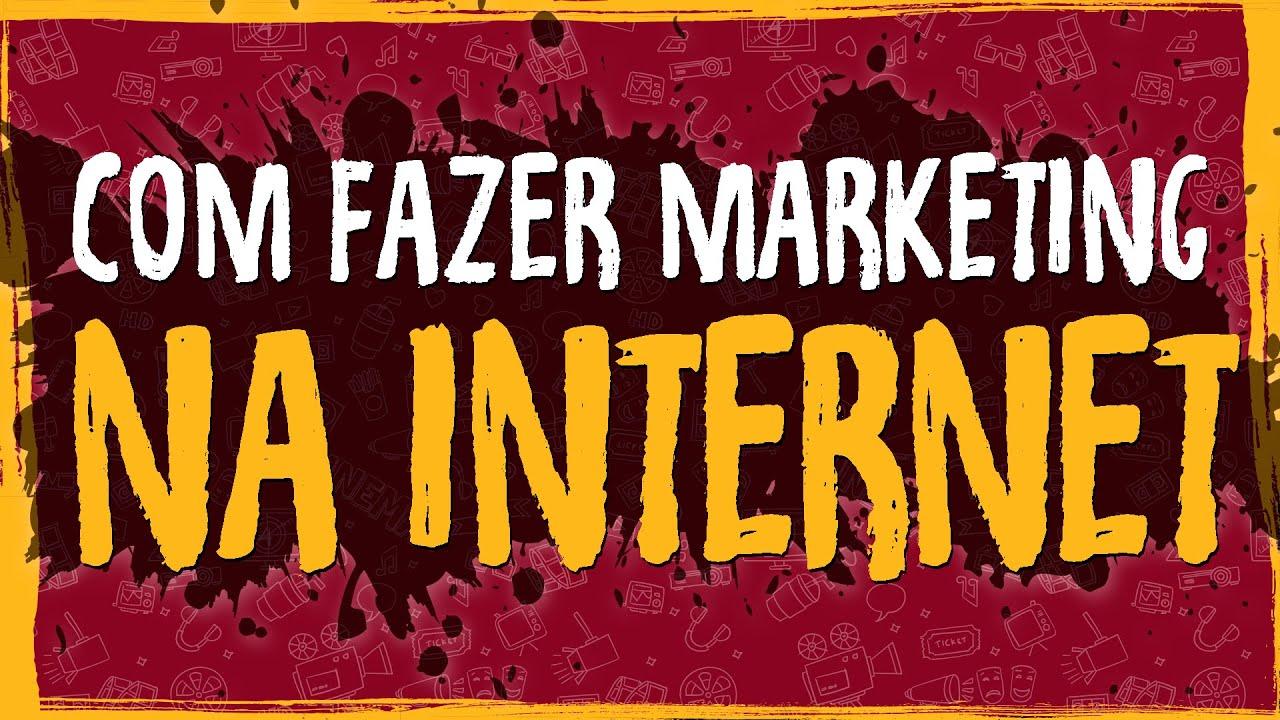 Como Fazer Marketing na Internet?