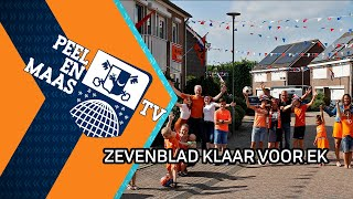 Zevenblad is klaar voor EK - 10 juni 2021 - Peel en Maas TV Venray