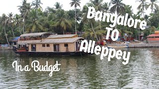 Bangalore to Alleppey Houseboat Trip Experience after lookdown |Alleppey Backwaters|Kerala Houseboat