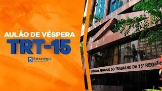 Aulão de Véspera - TRT Campinas (TRT15) AO VIVO ÀS 8h30min
