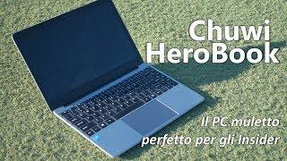 Recensione Chuwi HeroBook, il muletto perfetto per gli Insider