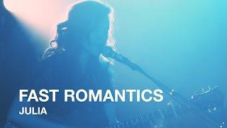 Fast Romantics | Julia | First Play Live