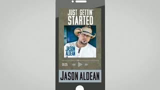 Jason Aldean Just Gettin' Started