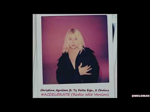 Christina Aguilera - Accelerate (Alternative Version)  ft  Ty Dolla $ign, 2 Chainz