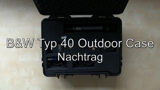 Nachtrag: B&W Typ 40 Outdoor Case / Koffer (RPD, Tragegurt, Trennboden)