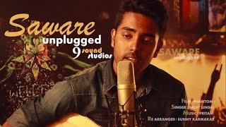 SAWARE  | Unplugged Cover | Udit Roy | Arijit Singh | Pritam | Phantom