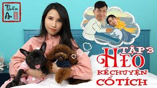HEO KỂ CHUYỆN CỔ TÍCH Tập 3 | Ông Lão & Con Cá Vàng | Piggy Tells Comedy Story Eps.3 | Thiên An