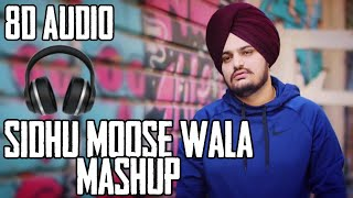 Sidhu Moose Wala Mashup [8D AUDIO] Sidhu Moose Wala All Songs Collection | 8D Punjabi Songs