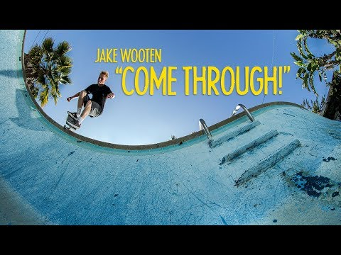"Traveling Skater JAKE WOOTEN Spends A Day In Long Beach | ""Come Through!"""