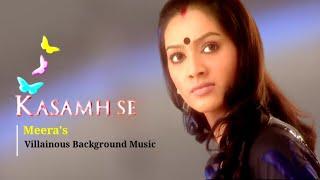 Meera's Villainous Background Music From Kasamhse ZeeTv