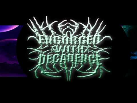 Engorged With Decadence Pre Demo 2011 HD