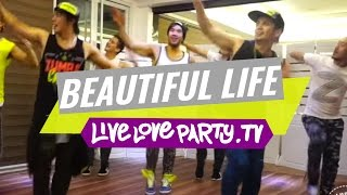 Beautiful Life by Sasha Lopez | Zumba® Fitness | Live Love Party by LIVELOVEPARTY.TV