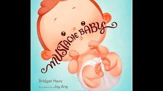 Childrens Books Read Aloud- Mustache Baby By Bridget Heos