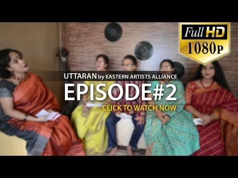 Uttaran (Episode#2) Eastern Artists Alliance | HD Video