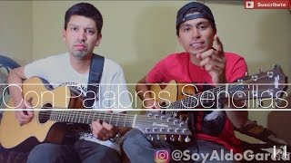 Con Palabras Sencillas / Los Plebes Del Rancho / @AldoGarcia @AndresGarcia (COVER)