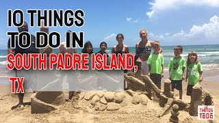 10 Awesome Things To Do in South Padre Island with the whole family!