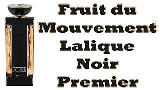 Fruit du mouvement Lalique Noir premier   Fragrance Review