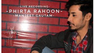Phirta Rahoon || Teri Yaadon Mein || Cover By Manjeet Gautam || The Killer || Kk ||